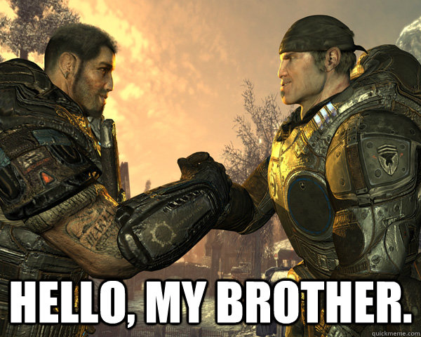 Hello, my brother. -  Hello, my brother.  Misc