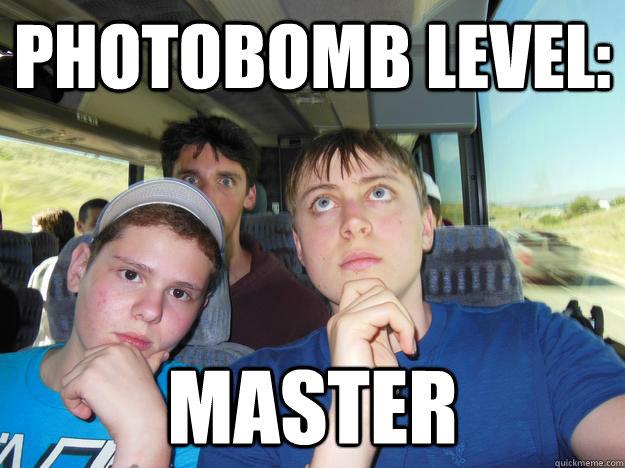 Photobomb level: Master