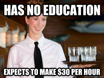 Has no education expects to make $30 per hour