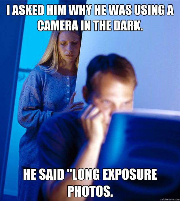 I asked him why he was using a camera in the dark. He said