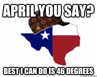 april you say? best i can do is 46 degrees