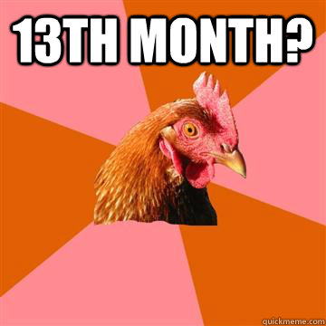 13th month?  - 13th month?   Anti-Joke Chicken