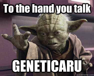 To the hand you talk GENETICARU