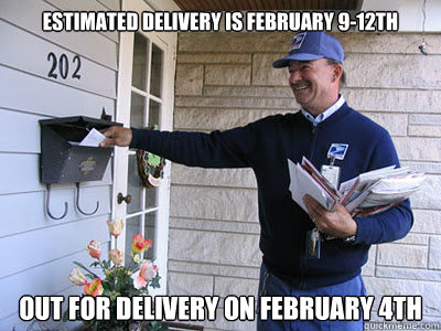 Estimated delivery is February 9-12th out for delivery on februar