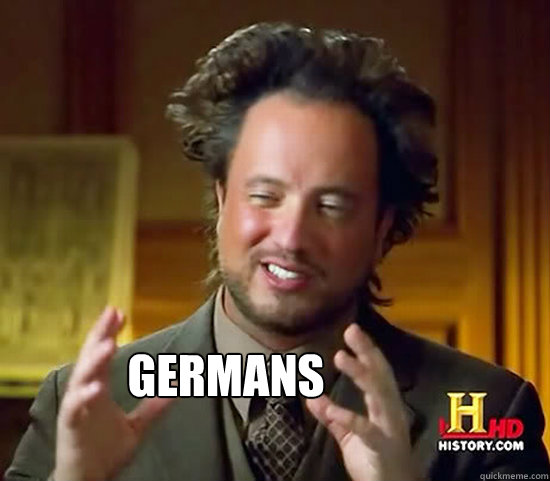 Germans -  Germans  Ancient Aliens