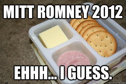 Mitt Romney 2012 Ehhh... I guess.