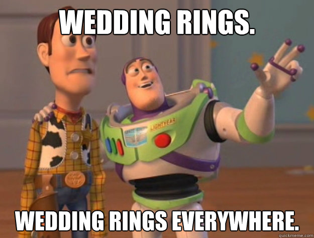 Wedding rings. Wedding rings everywhere.