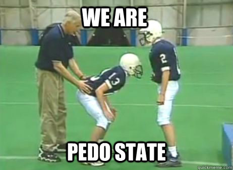 WE ARE PEDO STATE - WE ARE PEDO STATE  Jerry Sandusky