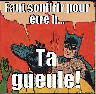 FAUT SOUFFRIR POUR ÊTRE B... TA GUEULE! Slappin Batman