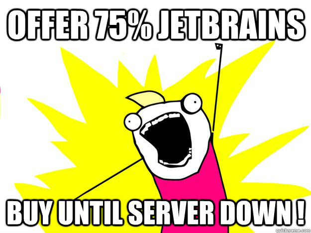 OFFER 75% JetBrains BUY UNTIL server down !  Buy All the Things