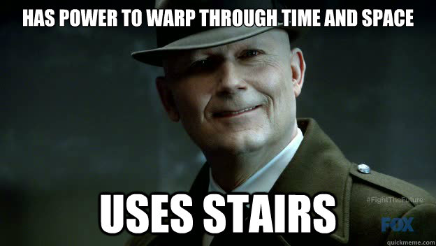 HAS POWER TO WARP THROUGH TIME AND SPACE USES STAIRS - HAS POWER TO WARP THROUGH TIME AND SPACE USES STAIRS  Misc