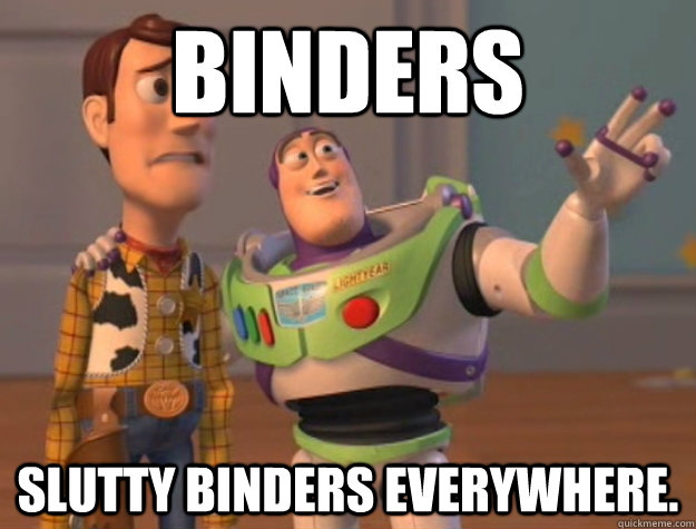 Binders Slutty binders everywhere.  - Binders Slutty binders everywhere.   Buzz Lightyear