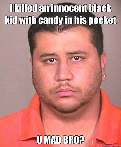 I Killed An Innocent Black Kid With Candy In His Pocket U