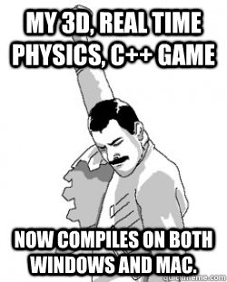 My 3D, real time physics, C++ game Now compiles on both windows and mac.