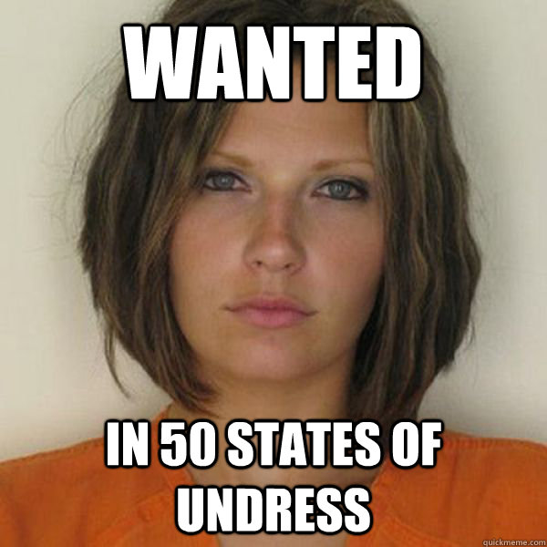 WANTED in 50 states of undress - WANTED in 50 states of undress  Attractive Convict