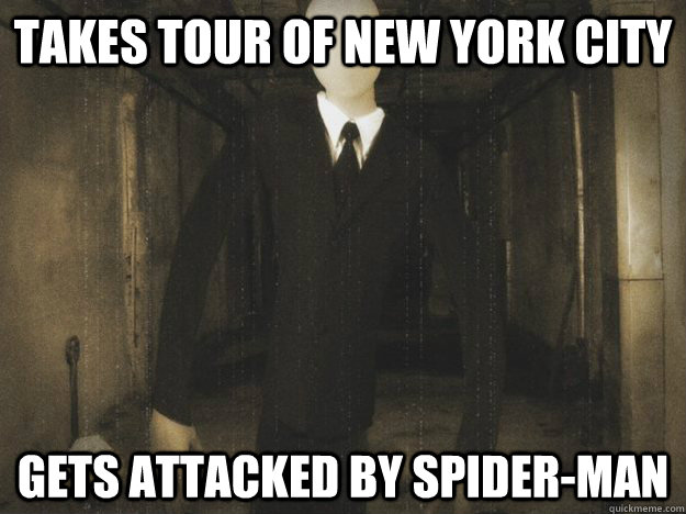 Takes tour of New York City Gets attacked by Spider-Man - Takes tour of New York City Gets attacked by Spider-Man  Misunderstood Slender Man