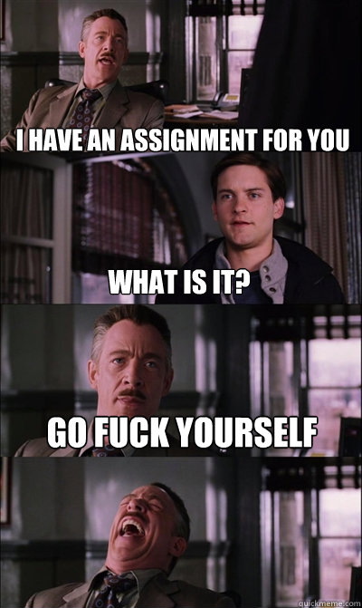 I have an assignment..?