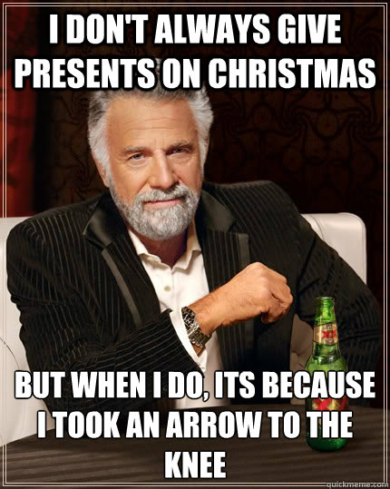 Merry Christmas Meme Funny : I don t always give presents on christmas but when do
