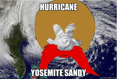 Hurricane yosemite sandy - Hurricane yosemite sandy  How I Met Your Mother - Yosemite Sandy