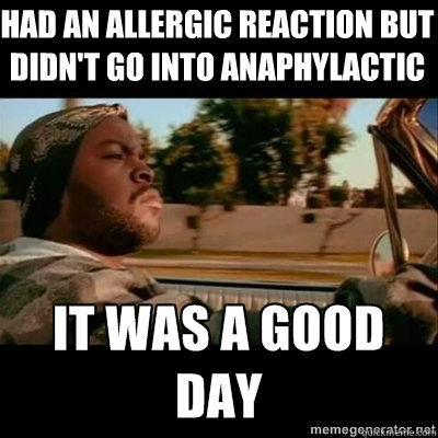 Had an allergic reaction but didn't go into anaphylactic shock - Had an allergic reaction but didn't go into anaphylactic shock  ICECUBE