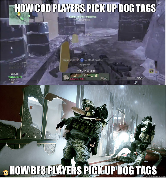 db21903a03c685a4dd3810e2f33745d0a91af1660c13d3671550ab446ddd6dee how cod players pick up dog tags how bf3 players pick up dog tags
