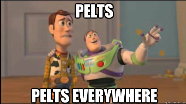Pelts Pelts everywhere - Pelts Pelts everywhere  Buzz and Woody