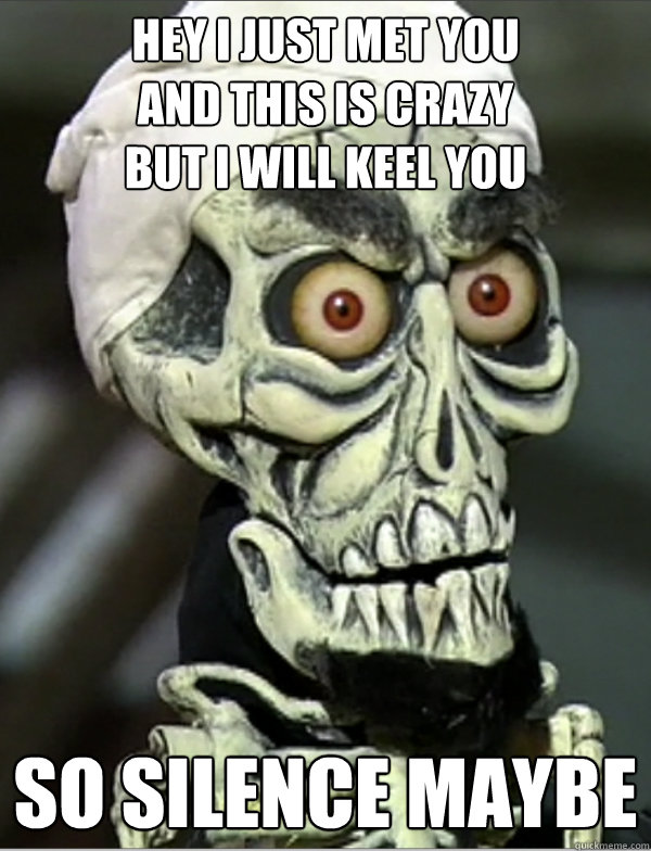 Hey I just met you and this is crazy but i will keel you So SILENCE maybe - Hey I just met you and this is crazy but i will keel you So SILENCE maybe  Achmed the Singing Dead Terrorist