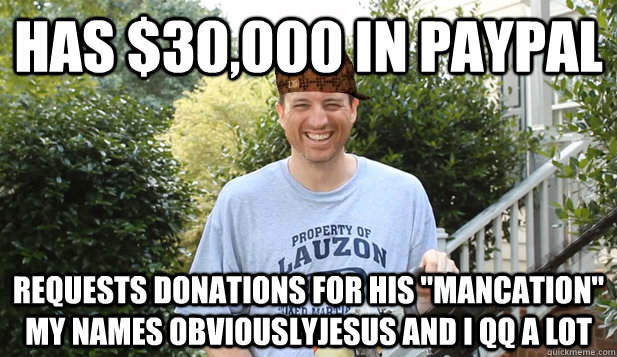 has $30,000 in Paypal requests donations for his