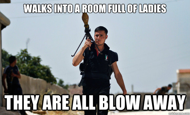 Walks into a room full of ladies They are all blow away