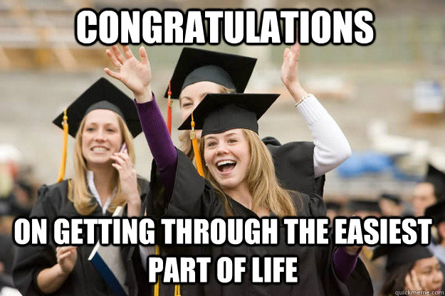 CONGRATULATIONS ON GETTING THROUGH THE EASIEST PART OF LIFE - CONGRATULATIONS ON GETTING THROUGH THE EASIEST PART OF LIFE  Misc
