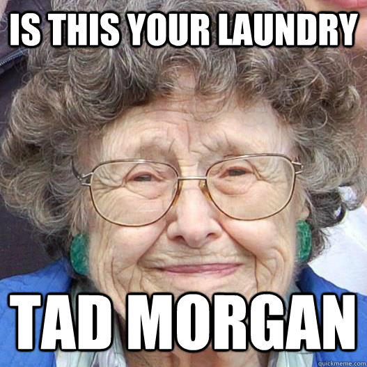 Is this your laundry tad morgan