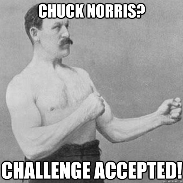 Chuck Norris? challenge accepted! - Chuck Norris? challenge accepted!  Misc