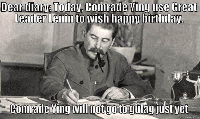 DEAR DIARY: TODAY, COMRADE YING USE GREAT LEADER LENIN TO WISH HAPPY BIRTHDAY. COMRADE YING WILL NOT GO TO GULAG JUST YET Misc