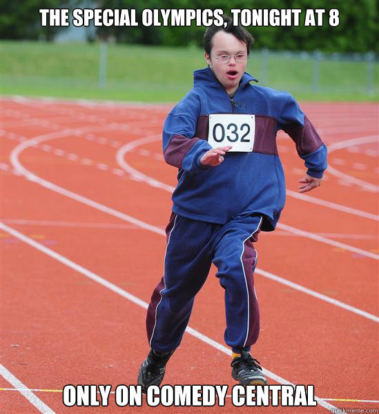 The Special Olympics, Tonight at 8 Only on Comedy Central