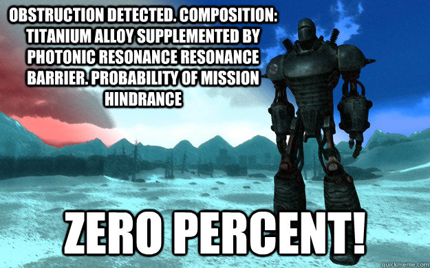 Obstruction detected. composition: titanium alloy supplemented by photonic resonance resonance barrier. probability of mission hindrance zero percent!