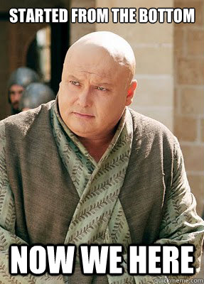 Started From The Bottom Now We Here - Started From The Bottom Now We Here  Varys