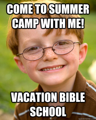 Come to summer camp with me! vacation bible school - Come to summer camp with me! vacation bible school  Disappointing Childhood Friend