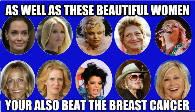 As well as these beautiful women  Your also beat the BREAST CANCER   - As well as these beautiful women  Your also beat the BREAST CANCER    War on breast cancer
