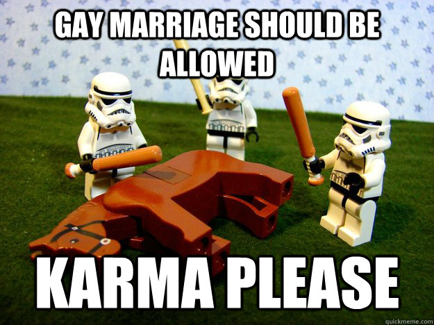 Gay marriage should be allowed Karma please