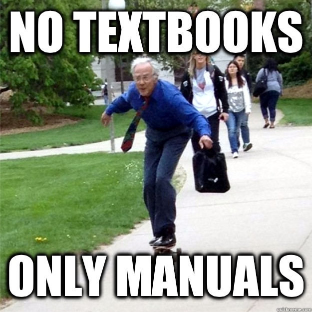 No textbooks Only manuals