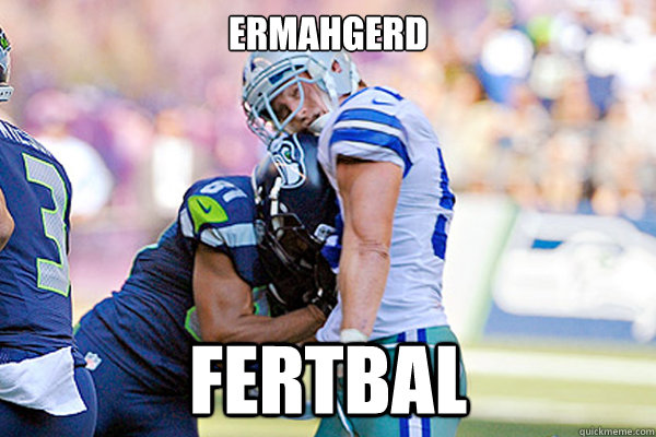 Ermahgerd FERTBAL - Ermahgerd FERTBAL  Ermahgerd Fertbal