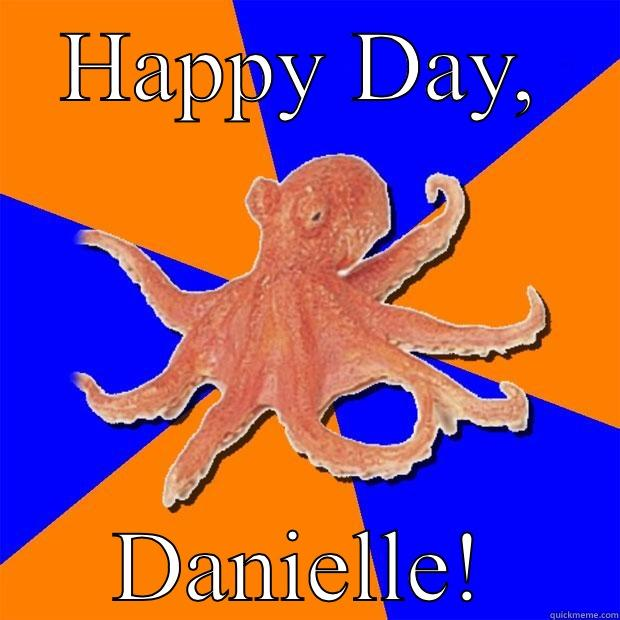 HAPPY DAY, DANIELLE! Online Diagnosis Octopus