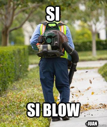 SI Si Blow -Juan