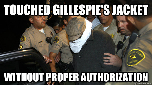 Touched Gillespie's Jacket Without Proper Authorization - Touched Gillespie's Jacket Without Proper Authorization  Defend the Constitution