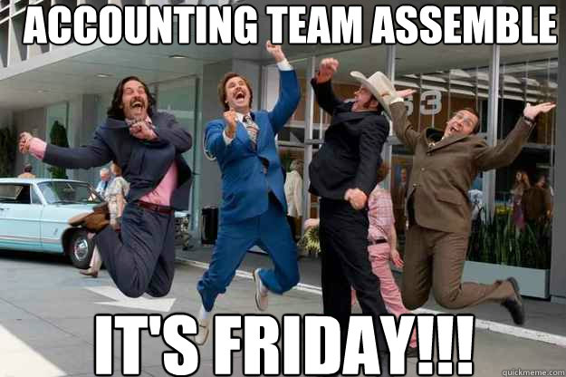 accounting team assemble it s friday   news team
