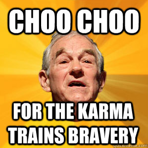 choo choo for the karma trains bravery