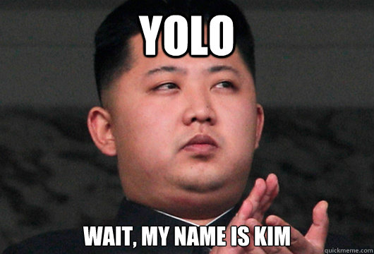 YOLO wait, my name is kim