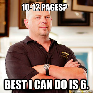 10-12 pages? best I can do is 6. - 10-12 pages? best I can do is 6.  Scumbag Pawn Stars.