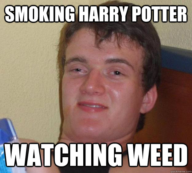smoking harry potter watching weed - smoking harry potter watching weed  10 Guy
