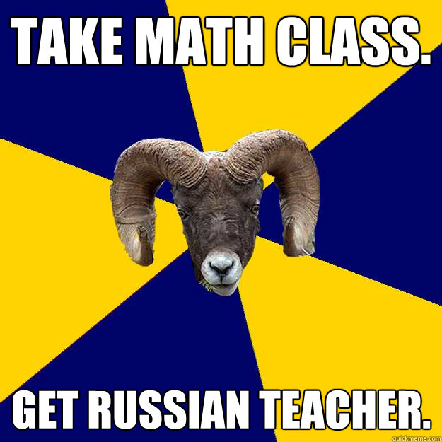 Take math class. Get Russian teacher.  Suffolk Kid Ram